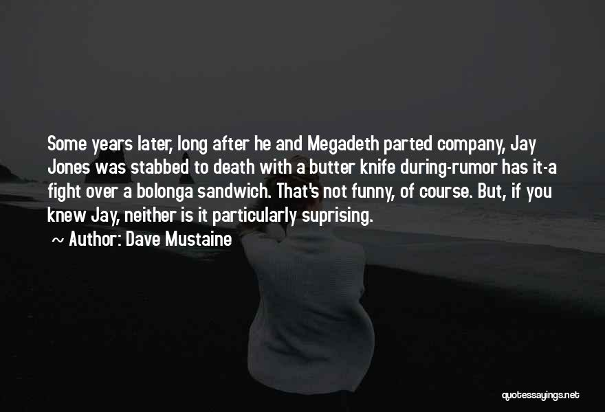 Butter Knife Quotes By Dave Mustaine