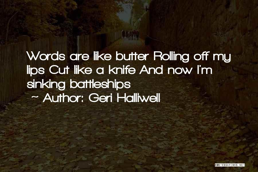 Butter Knife Quotes By Geri Halliwell