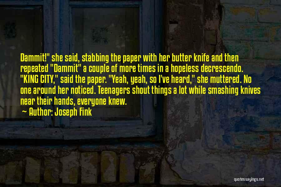 Butter Knife Quotes By Joseph Fink