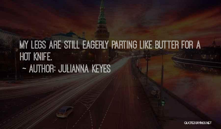 Butter Knife Quotes By Julianna Keyes