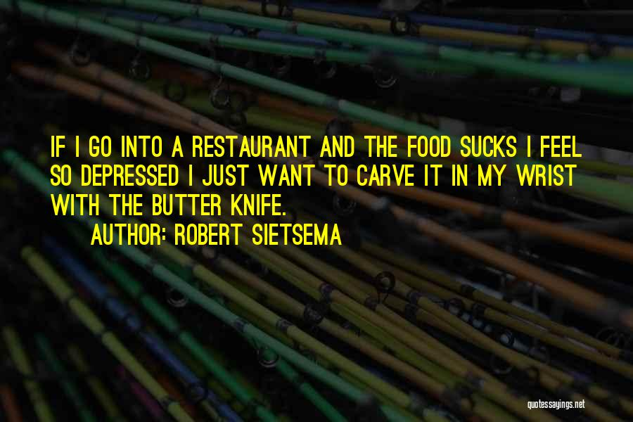 Butter Knife Quotes By Robert Sietsema