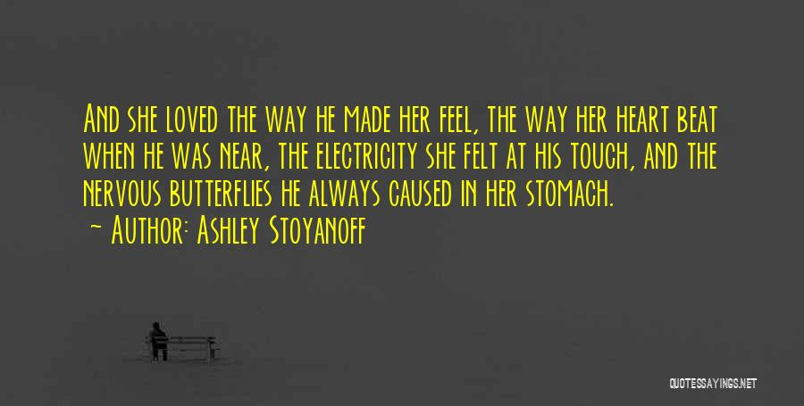 Butterflies Nervous Quotes By Ashley Stoyanoff