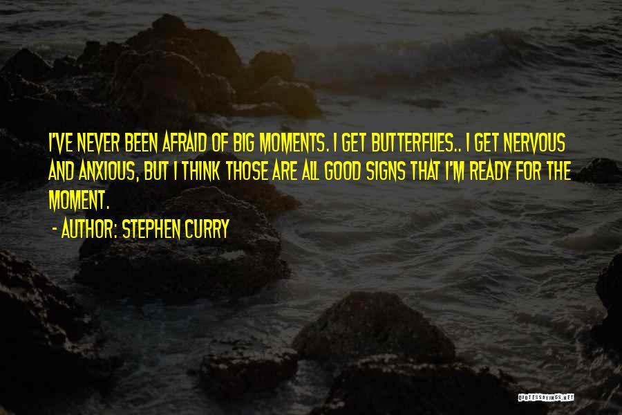 Butterflies Nervous Quotes By Stephen Curry
