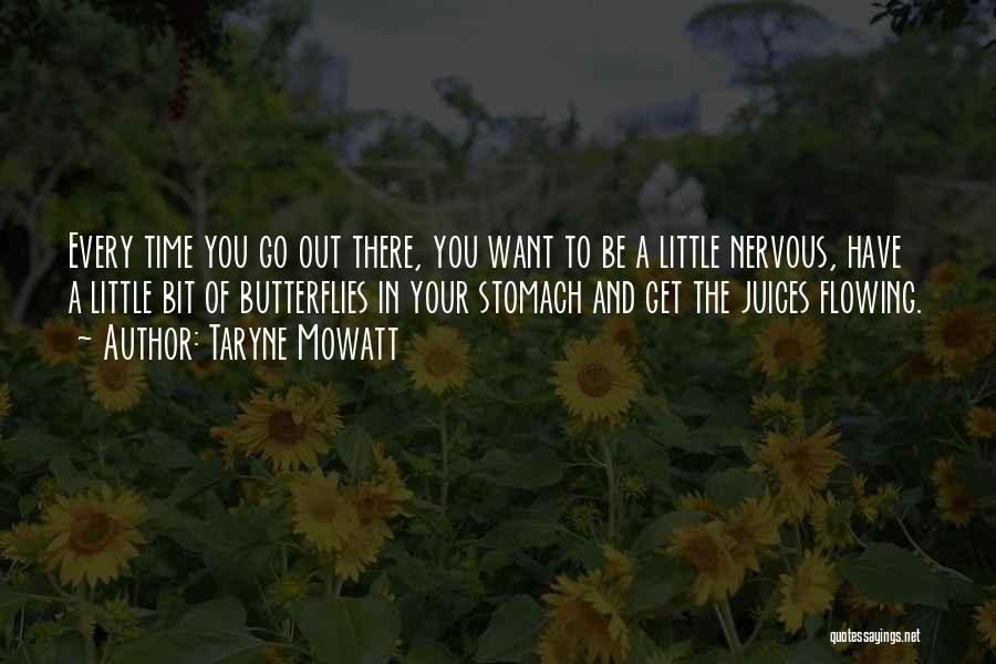 Butterflies Nervous Quotes By Taryne Mowatt