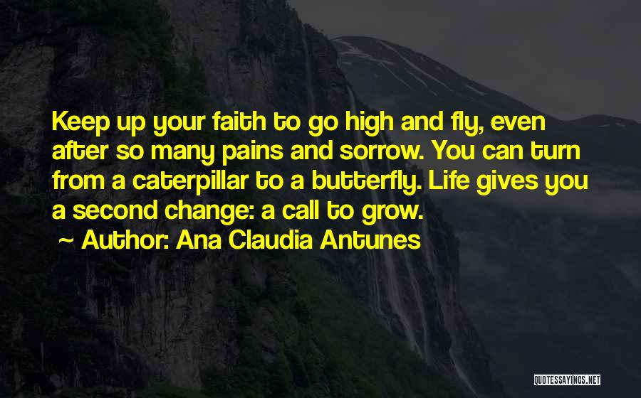 Butterfly And Caterpillar Quotes By Ana Claudia Antunes