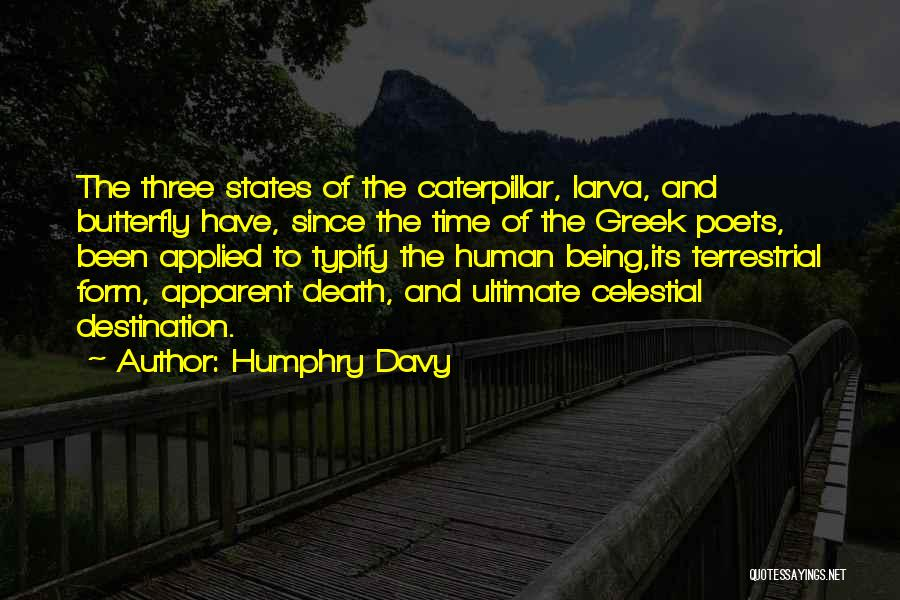 Butterfly And Caterpillar Quotes By Humphry Davy