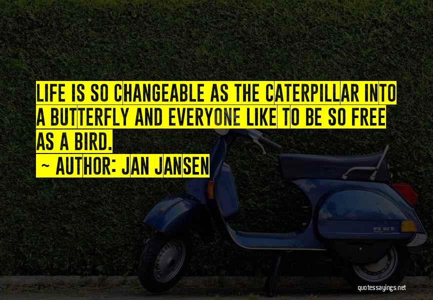 Butterfly And Caterpillar Quotes By Jan Jansen