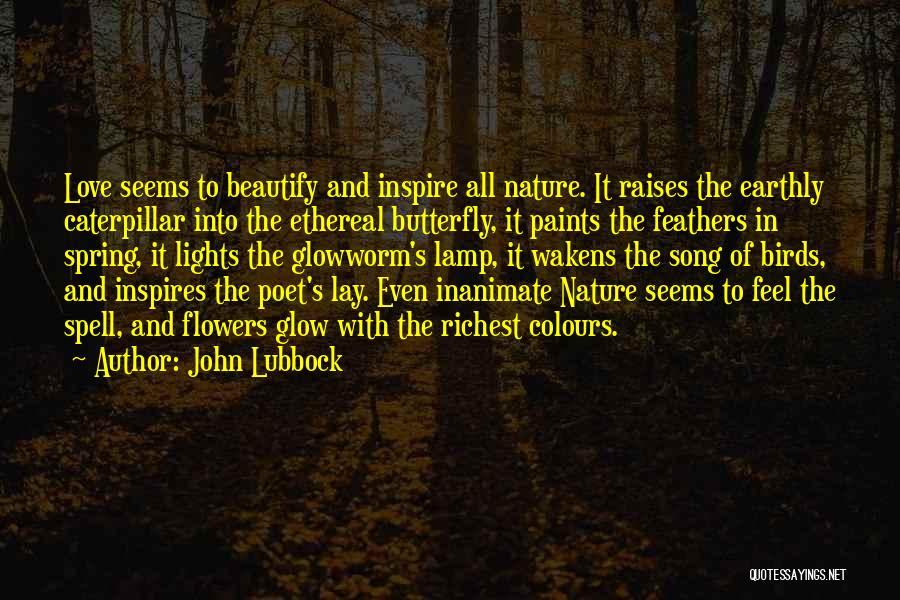 Butterfly And Caterpillar Quotes By John Lubbock