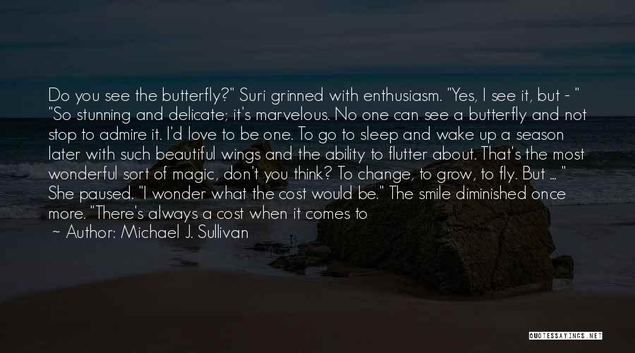 Butterfly And Caterpillar Quotes By Michael J. Sullivan