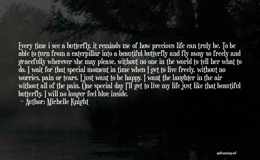 Butterfly And Caterpillar Quotes By Michelle Knight