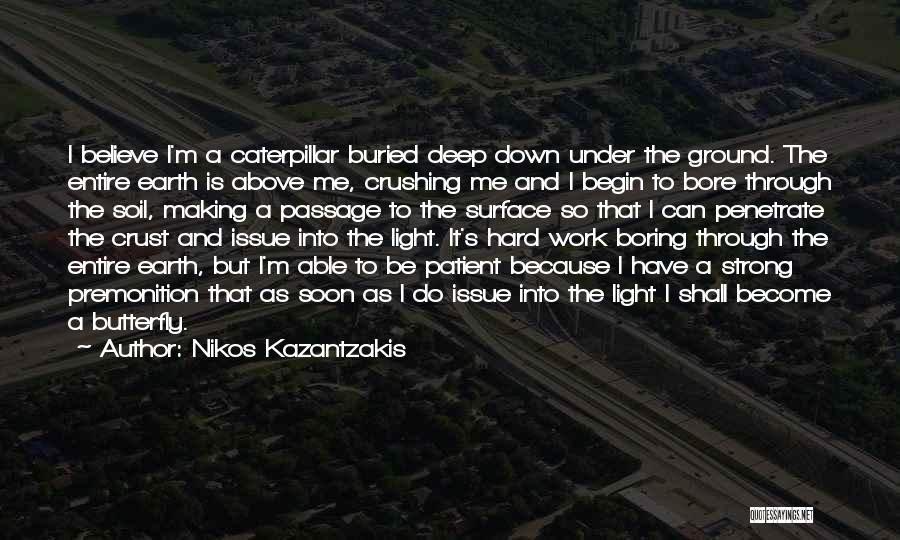 Butterfly And Caterpillar Quotes By Nikos Kazantzakis