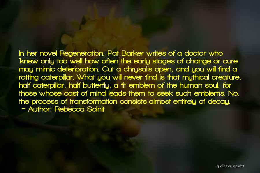 Butterfly And Caterpillar Quotes By Rebecca Solnit