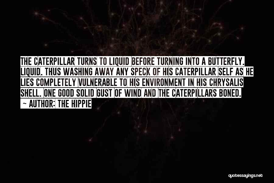 Butterfly And Caterpillar Quotes By The Hippie