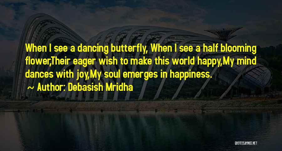 Butterfly And Flower Love Quotes By Debasish Mridha