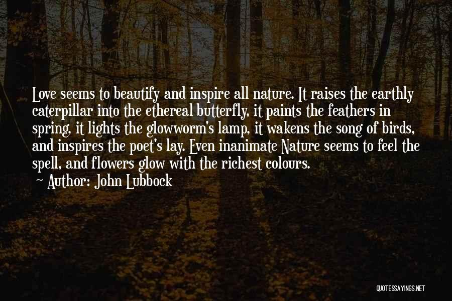 Butterfly And Flower Love Quotes By John Lubbock