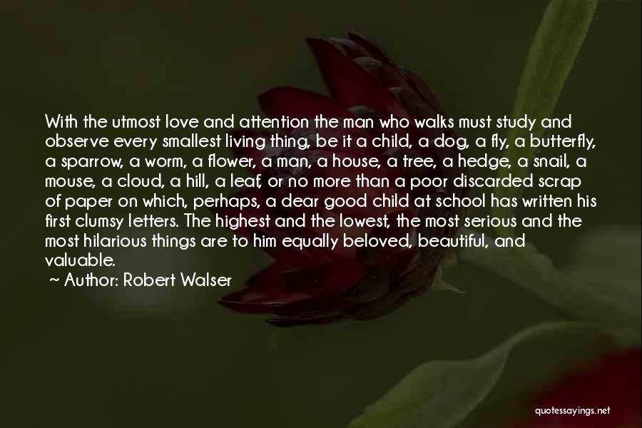 Butterfly And Flower Love Quotes By Robert Walser