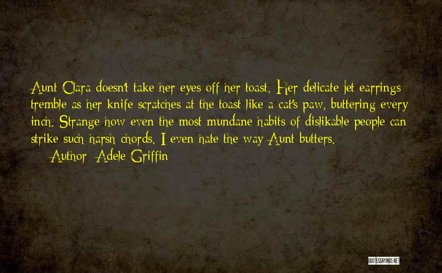 Buttering Someone Up Quotes By Adele Griffin