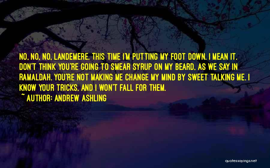 Buttering Someone Up Quotes By Andrew Ashling