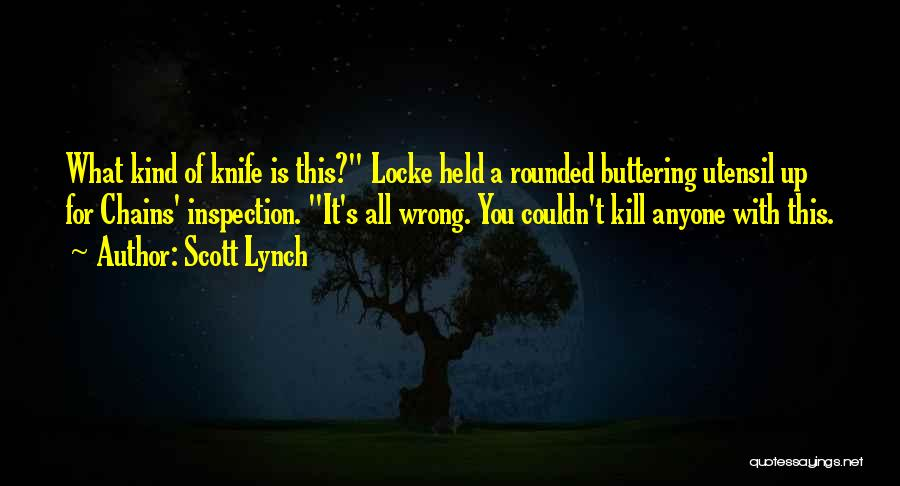 Buttering Someone Up Quotes By Scott Lynch
