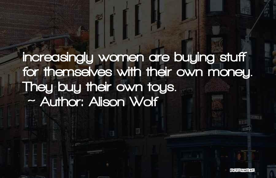 Buying Stuff Quotes By Alison Wolf