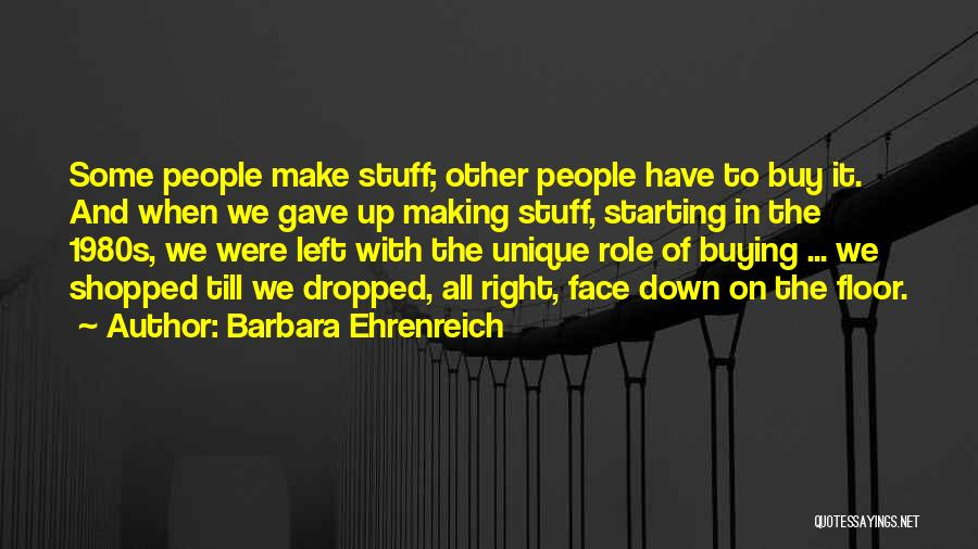 Buying Stuff Quotes By Barbara Ehrenreich