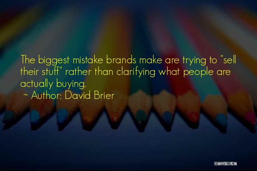 Buying Stuff Quotes By David Brier
