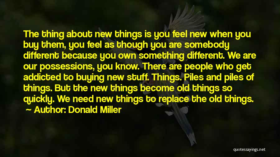 Buying Stuff Quotes By Donald Miller