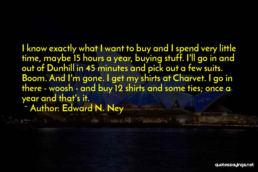 Buying Stuff Quotes By Edward N. Ney