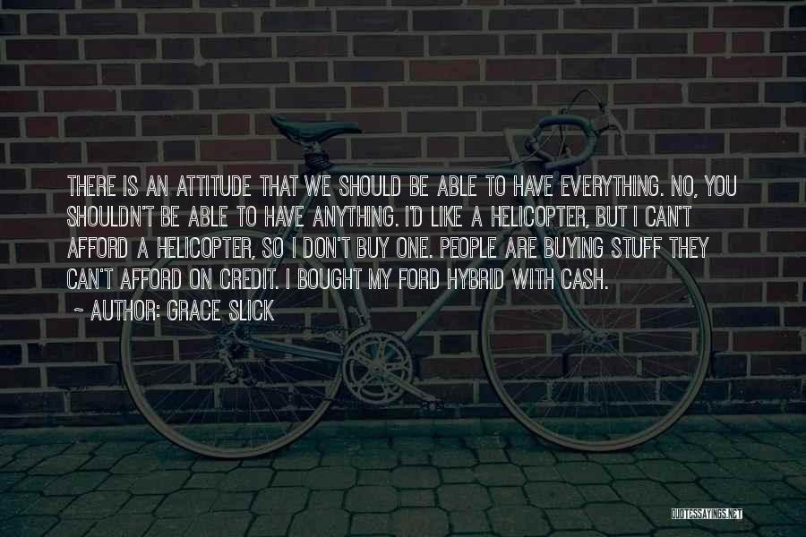 Buying Stuff Quotes By Grace Slick