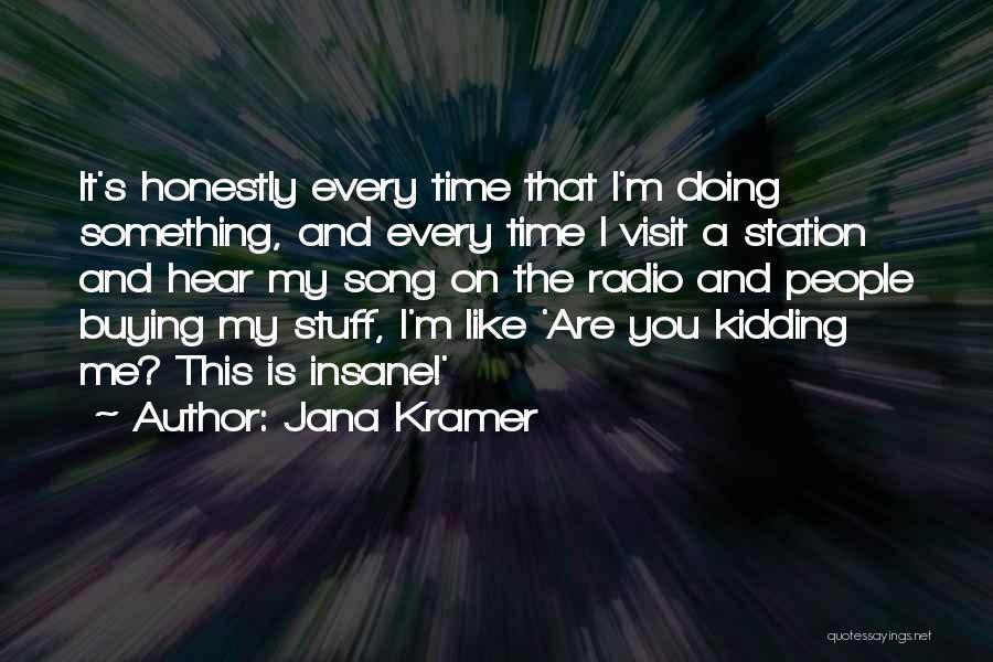 Buying Stuff Quotes By Jana Kramer