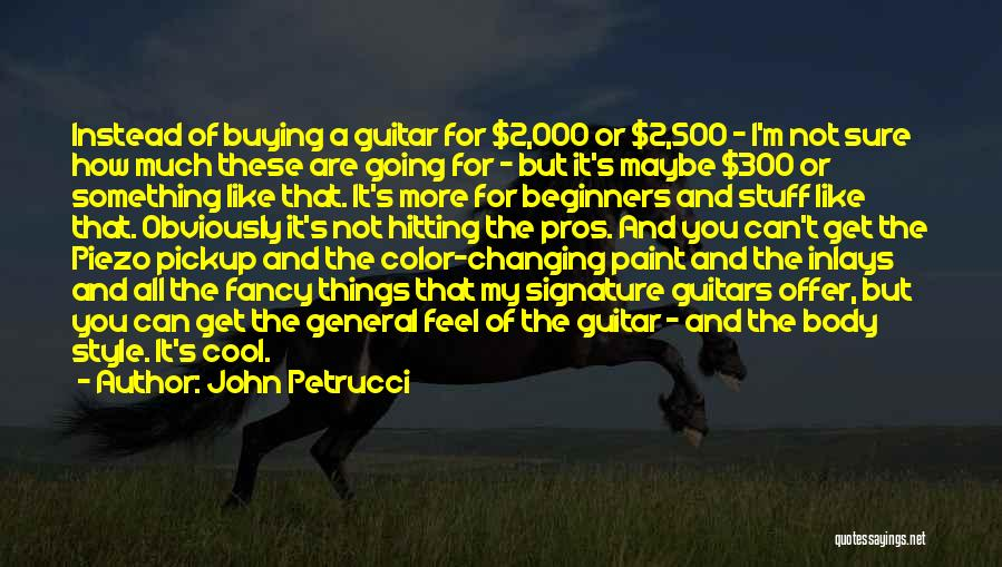 Buying Stuff Quotes By John Petrucci