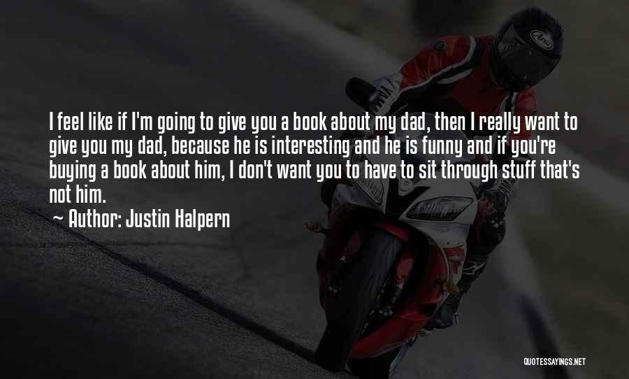 Buying Stuff Quotes By Justin Halpern