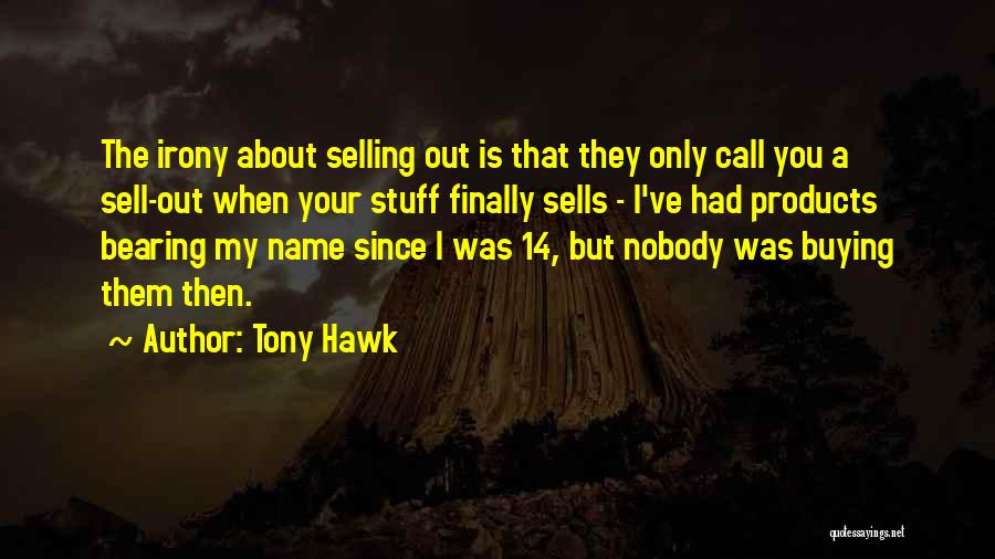 Buying Stuff Quotes By Tony Hawk