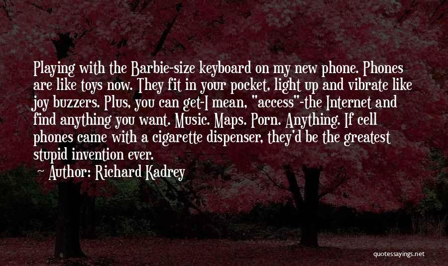 Buzzers Quotes By Richard Kadrey