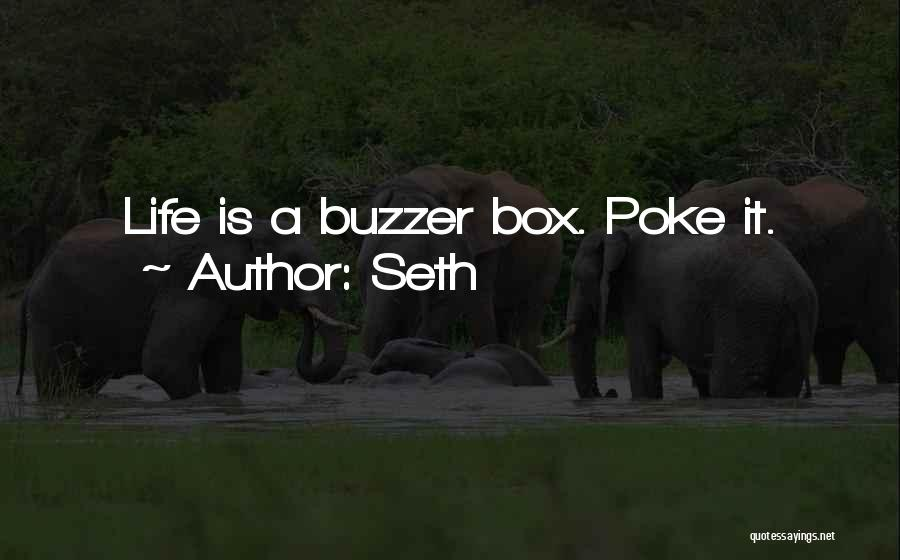 Buzzers Quotes By Seth