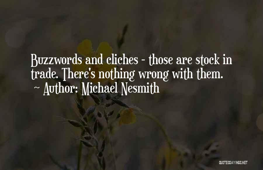 Buzzwords Quotes By Michael Nesmith
