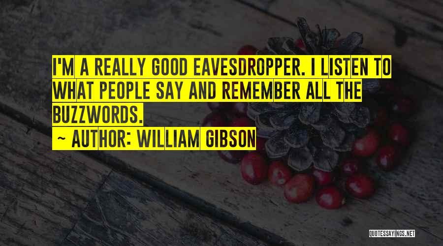 Buzzwords Quotes By William Gibson