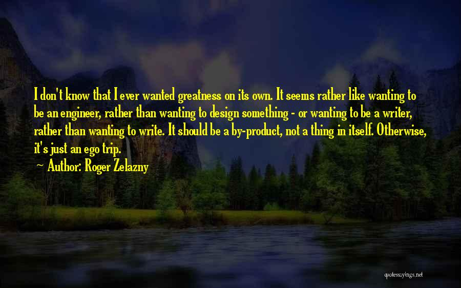 By Product Quotes By Roger Zelazny