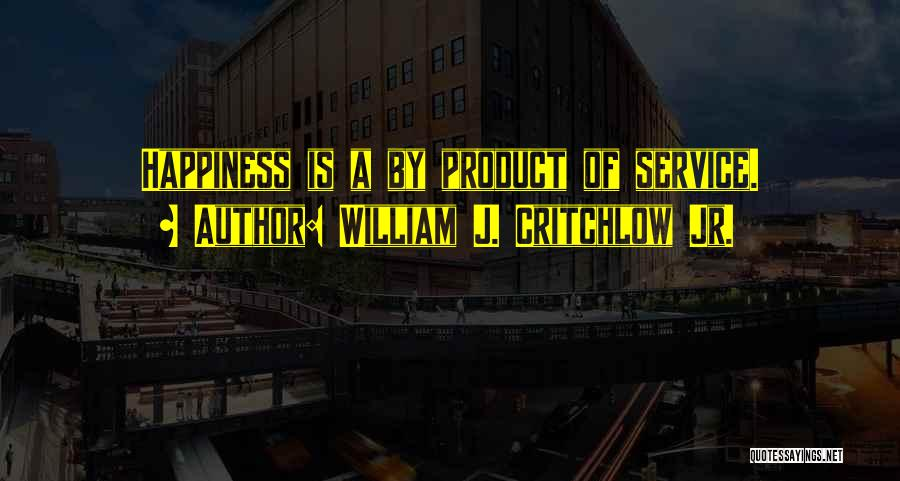 By Product Quotes By William J. Critchlow Jr.