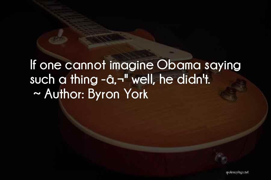 Byron York Quotes 689291
