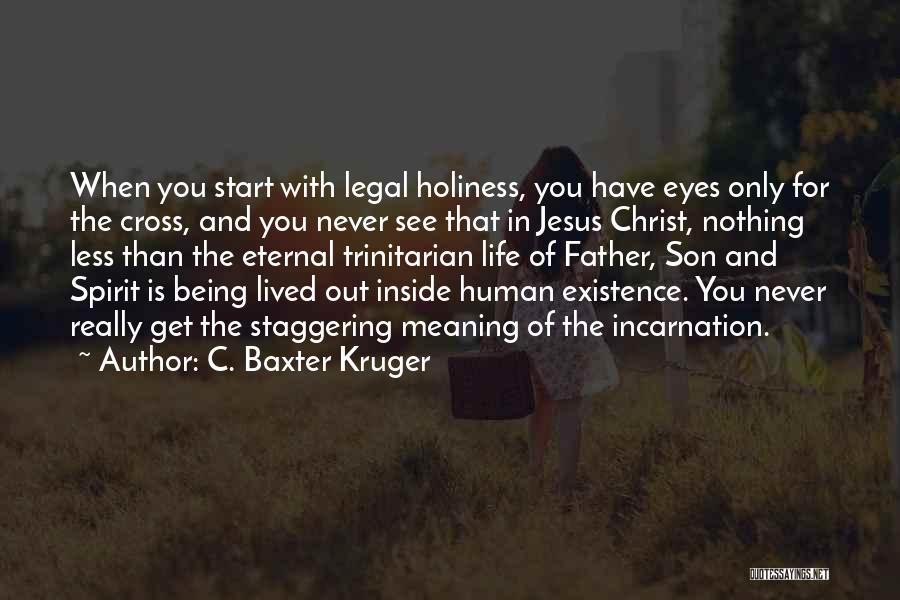 C. Baxter Kruger Quotes 416647