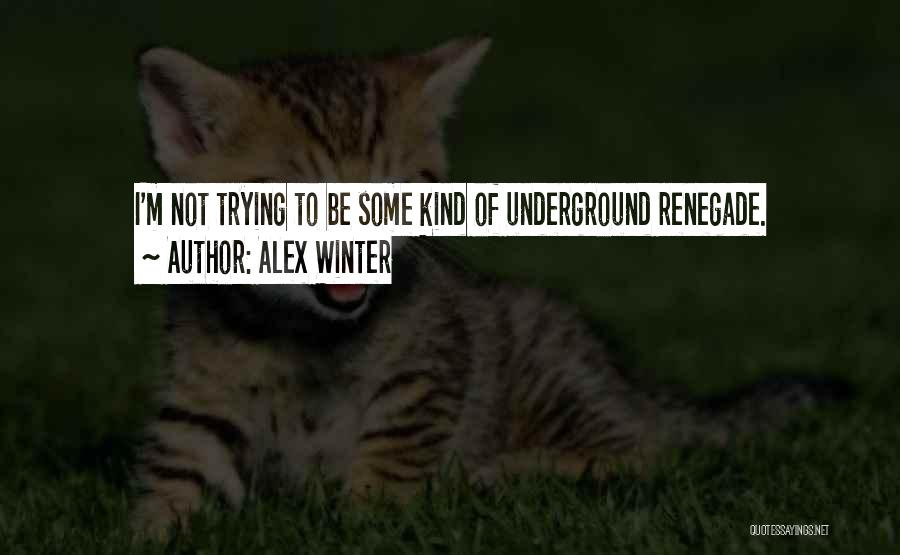 C&c Renegade Quotes By Alex Winter