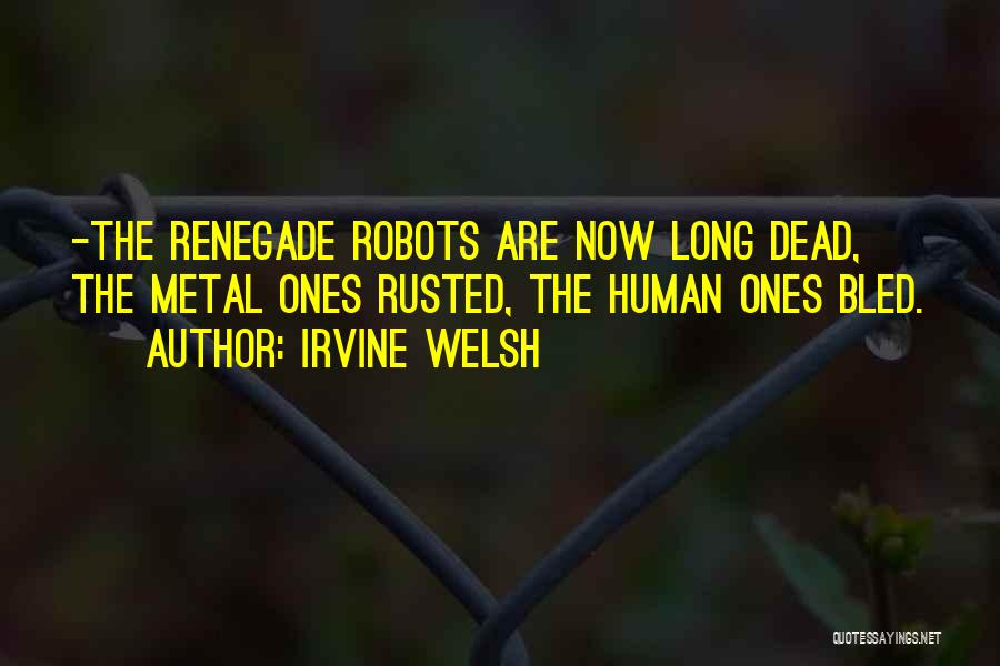 C&c Renegade Quotes By Irvine Welsh
