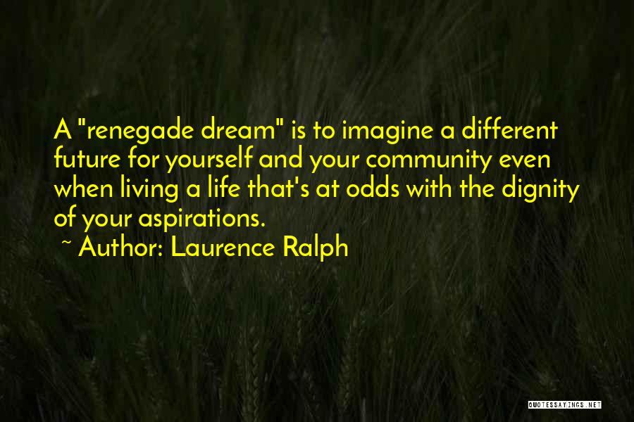 C&c Renegade Quotes By Laurence Ralph