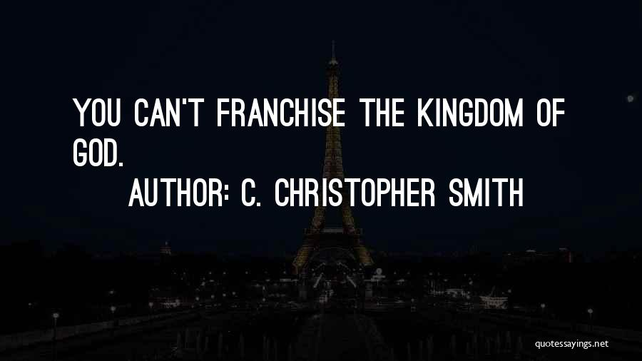 C. Christopher Smith Quotes 2139962