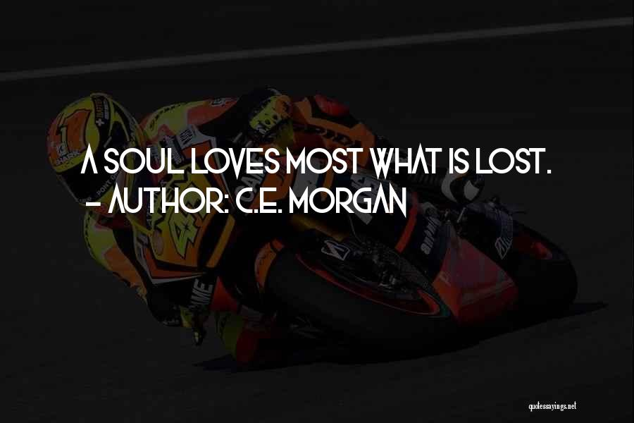 C.E. Morgan Quotes 2222683