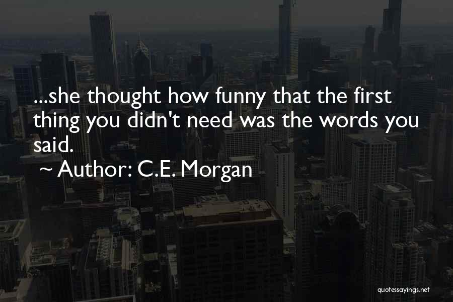 C.E. Morgan Quotes 618823