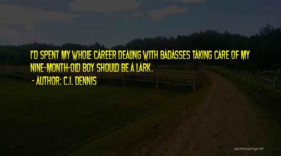 C.I. Dennis Quotes 2200658