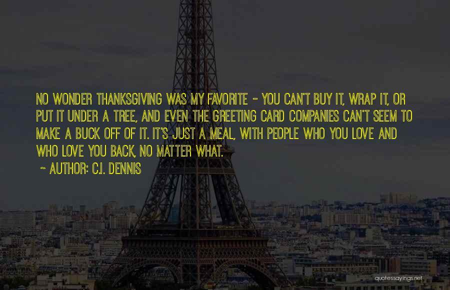 C.I. Dennis Quotes 2267586