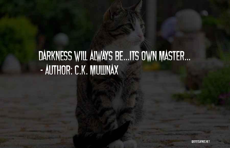 C.K. Mullinax Quotes 1025966